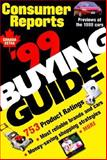 Consumer Reports 1999 Buying Guide, The Editors of Consumer Reports, 0890439095