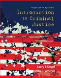 Cengage Advantage Books: Introduction to Criminal Justice, Siegel, Larry J. and Worrall, John L., 1285069099