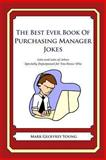 The Best Ever Book of Purchasing Manager Jokes, Mark Young, 1478119098