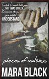 Pieces of Autumn, Mara Black, 1500719099