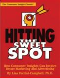 Hitting the Sweet Spot : The Consumer Insight Classic!, Fortini-Campbell, Lisa, 1887229094