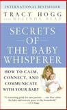 Secrets of the Baby Whisperer, Tracy Hogg and Melinda Blau, 0345479092