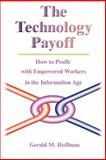 The Technology Payoff, Gerald M. Hoffman, 0595199097