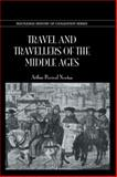 Travel and Travellers of the Middle Ages 9780710309099