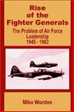 Rise of the Fighter Generals, Mike Worden, 0898759099