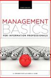 Management Basics for Information Professionals, G. Edward Evans and Camila Alire, 1555709095