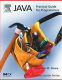 Java : Practical Guide for Programmers, Sikora, Michael, 1558609091