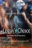 Logan's Choice (Dark Hollow Wolf Pack Series 3), West, Shannon, 1618859099