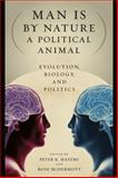 Man Is by Nature a Political Animal : Evolution, Biology, and Politics, , 0226319105