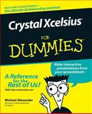 Crystal Xcelsius for Dummies, Michael Alexander, 0471779105