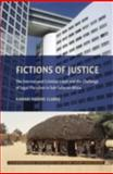 Fictions of Justice : The International Criminal Court and the Challenge of Legal Pluralism in Sub-Sahara Africa, Clarke, Kamari Maxine, 0521889103