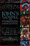 John's Gospel and Intimations of Apocalyptic, , 0567119106