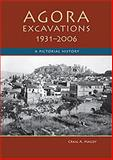 Agora Excavations, 1931-2006 : A Pictorial History, Camp, John McK and Mauzy, Craig A., 0876619103