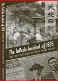 The Toledo Incident of 1925 : Three Days That Made History in Toledo, Oregon, Cox, Ted W., 0976089106