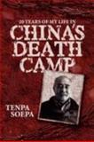 20 Years of My Life in China's Death Camp, Tenpa Soepa, 1434359107