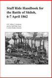 Staff Ride Handbook for the Battle of Shiloh, 6-7 April 1862, Jeffrey Gudmens and Combat Institute, 1475259107