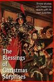 The Blessing of Christmas Surprises, Fellows Annie Johnson and Rupert Hughes, 1483799107
