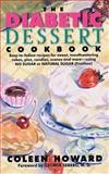 The Diabetic Dessert Cookbook, Coleen Howard, 0062109103