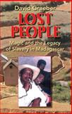 Lost People : Magic and the Legacy of Slavery in Madagascar, Graeber, David, 0253349109