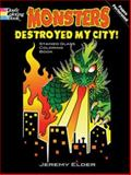 Monsters Destroyed My City! Stained Glass Coloring Book, Jeremy Elder, 0486479102