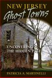 New Jersey Ghost Towns, Patricia A. Martinelli, 0811709108