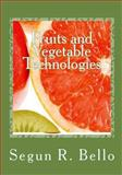 Fruits and Vegetable Technologies, Segun Bello, 1490479104