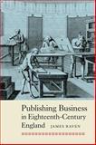 Publishing Business in Eighteenth-Century England, Raven, James, 1843839105