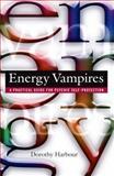 Energy Vampires, Dorothy Harbour, 0892819103