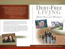 Debt-Free Living in a Debt-Filled World, Michelle Thomas, 0991129105