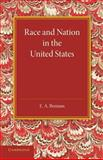 Race and Nation in the United States, Benians, E. A., 1107639107
