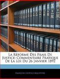 La Réforme des Frais de Justice, François Léopold Malepeyre, 114594910X