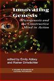Innovating Genesis : Microgenesis and the Constructive Mind in Action, Abbey, Emily and Diriwächter, Rainer, 1593119100