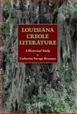 Louisiana Creole Literature : A Historical Study, Brosman, Catharine Savage, 1617039101
