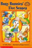 Busy Bunnies' Five Senses, Teddy Slater, 0439099102