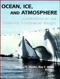 Ocean, Ice, and Atmosphere : Interactions at the Antarctic Continental Margin, , 0875909108
