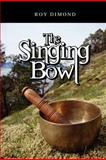 The Singing Bowl, Roy Dimond, 0893349100