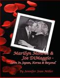 Marilyn Monroe and Joe Dimaggio - Love in Japan, Korea and Beyond, Jennifer Jean Miller, 0991429109