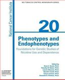 Phenotypes and Endophenotypes: Foundations for Genetic Studies of Nicotine Use and Dependence, National Institute and U. S. Department Human Services, 1477689109