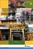Planning from the Bottom Up : Democratic Decentralisation in Action - Volume 20 Sustainable Urban Areas, A. Pal, 1586039105