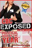 Cbc Exposed, Lilley Brian and Peer John, 098816910X