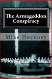 The Armageddon Conspiracy, Mike Hockney, 1440499101