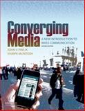 Converging Media : A New Introduction to Mass Communication, Pavlik, John V. and McIntosh, Shawn, 0195379101