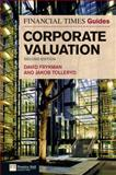 The Financial Times Guide to Corporate Valuation, Frykman, David and Tolleryd, Jakob, 0273729101