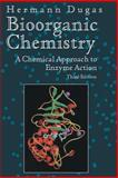 Bioorganic Chemistry : A Chemical Approach to Enzyme Action, Dugas, Hermann, 0387989102