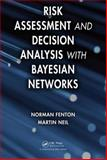 Risk Assessment and Decision Analysis with Bayesian Networks, Norman Fenton and Martin Neil, 1439809100