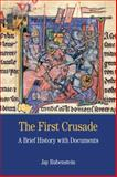 The First Crusade : A Brief History with Documents, Rubenstein, Jay Carter, 1457629100