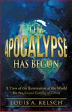 The Apocalypse Has Begun, Louis A. Kelsch, 1475999100