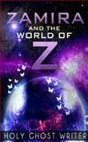 Zamira and the World of Z, Holy Ghost Writer, 1492279102