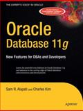 Oracle Database 11g : New Features for DBAs and Developers, Alapati, Sam R. and Kim, Charles, 1590599101