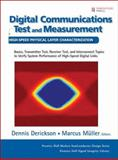 Digital Communications Test and Measurement : High-Speed Physical Layer Characterization, Derickson, Dennis, 0132209101
